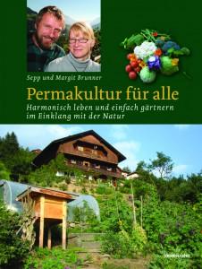 Permakultur für alle von Sepp und Margit Brunner