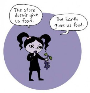 The store doesnt give us food - the earth does